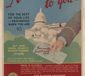 U.S. Social Security Board Poster, A Monthly Check to You for the Rest of Your Life . . . Beginning When You Are 65, Lithograph Print, 1935.