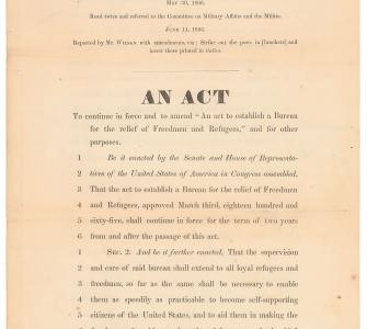 "H.R. 613, An Act to continue . . . and to amend ""An act to establish a Bureau for the relief of Freedmen and Refugees,"" June 11, 1866"