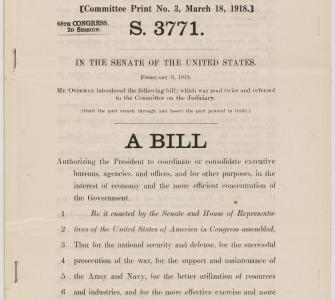 S. 3771, A bill authorizing the President to coordinate or consolidate executive bureaus, agencies, and offices… (Overman Act), March 18, 1918
