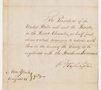 Message from President George Washington requesting that the Senate meet to advise him on . . . the treaty . . . with the Southern Indians, August 21, 1789