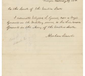 President Abraham Lincoln's nomination of Ulysses S. Grant to be Lieutenant General of the Army, February 29, 1864