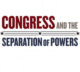 Congress and the Separation of Powers Part 2