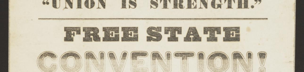 """Union is Strength: Free State Convention!"" Kansas Free State Print, 1855"